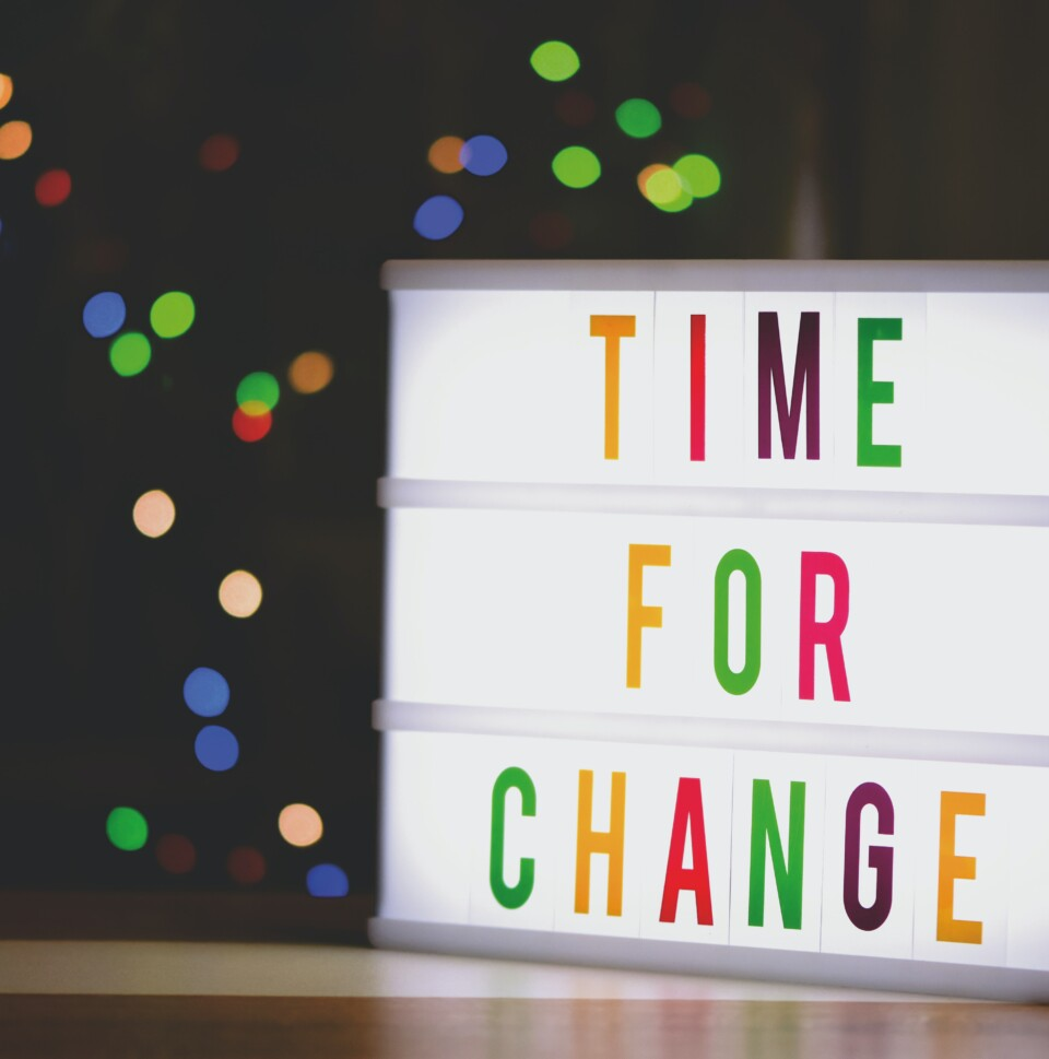 It's is a good Time For Change