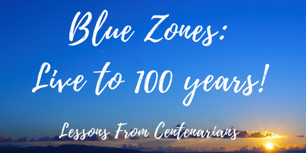 Live Longer Better: The Genius Discovered in Blue Zones
